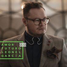 Leonel García    Amor futuro (2014)