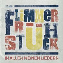 """Flimmerfrühstück 🇩🇪 – """"In allen meinen Liedern"""" (Album Tracklist)"""