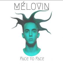 Face to Face - MÉLOVIN