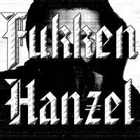 Fukken Hanzel