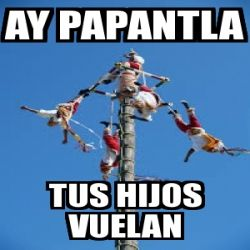 Ay Papantla's picture
