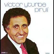 """Victor Yturbe(""""El Pirulí"""" )"""