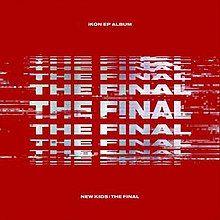 iKon || New Kids: The Final