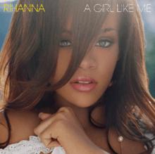 RIHANNA || A Girl like Me