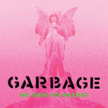 Garbage | No Gods No Masters (2021)