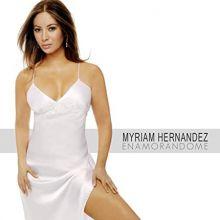 Myriam Hernández || Enamorándome (2007)