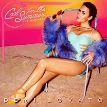 Demi Lovato - Cool for the Summer: The Remixes - EP [Tracklist]