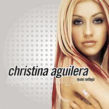 Christina Aguilera – 02 – «Mi reflejo» (Album Tracklist)