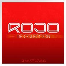 Rojo - Rojo De Colección Remasterizado (2018) [Tracklist]