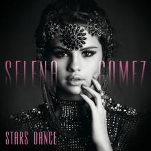 Selena Gomez - Stars Dance (2013) [Tracklist]