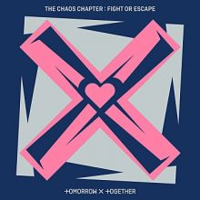 TXT (Tomorrow X Together) || The Chaos Chapter: FIGHT OR ESCAPE