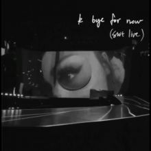 Ariana Grande - K Bye for Now (SWT Live) [2019] [Tracklist]