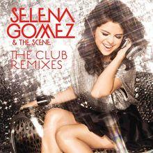 Selena Gomez & the Scene - The Club Remixes (2011) [Tracklist]