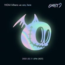 GHOST9 – NOW : Where we are, here