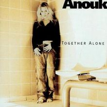 "Anouk 🇳🇱 – 01 – ""Together Alone"" (Album Tracklist)"