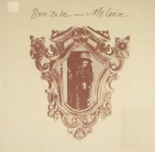 "Melanie – 01 – ""Born to Be"" (Album Tracklist)"