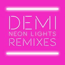 Demi Lovato - Neon Lights (Remixes) (EP) [Tracklist]
