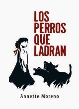 Los Perros Que Ladran (Canciones) por Annette Moreno