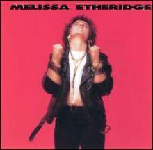 """Melissa Etheridge – 01 – """"Melissa Etheridge"""" (Album Tracklist)"""