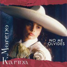 Karina Moreno - No Me Olvides (1996) [Tracklist]