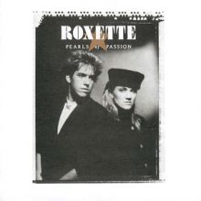"Roxette – 01 – ""Pearls of Passion"""