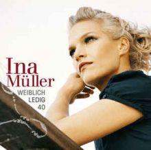 """Ina Müller 🇩🇪 – 02 – """"Weiblich, ledig, 40"""" (Album Tracklist)"""