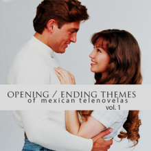 Opening / Ending Themes of Mexican Telenovelas Vol. 1
