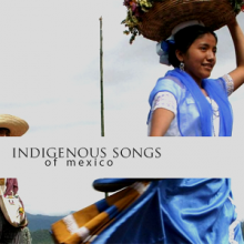 Indigenous songs of Mexico