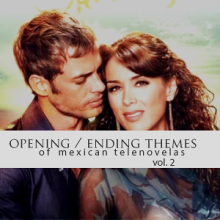 Opening / Ending Themes of Mexican Telenovelas Vol. 2