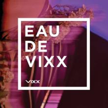 VIXX || Eau de VIXX