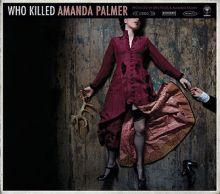 "Amanda Palmer – 01 – ""Who Killed Amanda Palmer"" (Album Tracklist)"