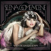 Selena Gomez & the Scene - When the Sun Goes Down (2011) [Tracklist]