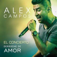 Alex Campos | Derroche De Amor - El Concierto [En Vivo] (2016) [Tracklist]