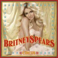 Britney Spears | Circus (2008) [Tracklist]