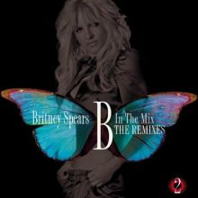 Britney Spears | B in the Mix: The Remixes Vol. 2 (2011) [Tracklist]