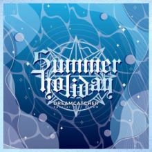 Dreamcatcher: Summer Holiday