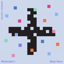 TXT (Tomorrow X Together) – minisode1: Blue Hour