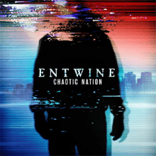 Entwine | Chaotic Nation (2015)