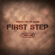 CNBLUE: First Step