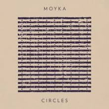 Moyka | Circles (EP) - 2019