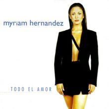 Myriam Hernández || Todo el amor (1998)