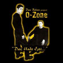 O-Zone | Dar, Unde Ești... (1999) [Tracklist]