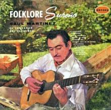 Saúl Martínez | Folklore Sureño (1971)
