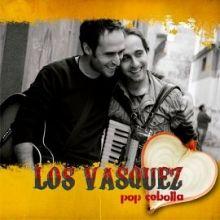 Los Vásquez || Contigo pop y cebolla (2010)